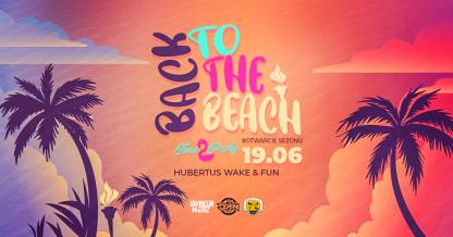 Back to the Beach #Otwarcie sezonu 19.06.2021